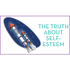 Truth About Self Esteem Seminar